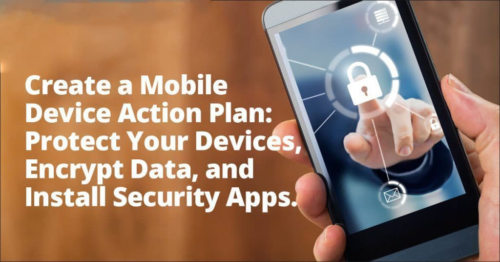 Create a mobile device action plan